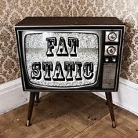 Fat Static