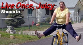 Live Once, Juicy