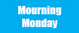 Mourning Monday